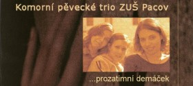Komorní pěvecké trio - Prozatimní demáček